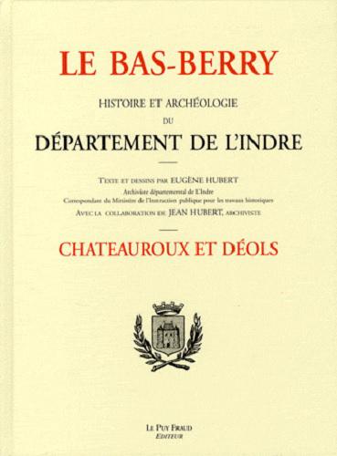 LE BAS BERRY, CHATEAUROUX ET DEOLS