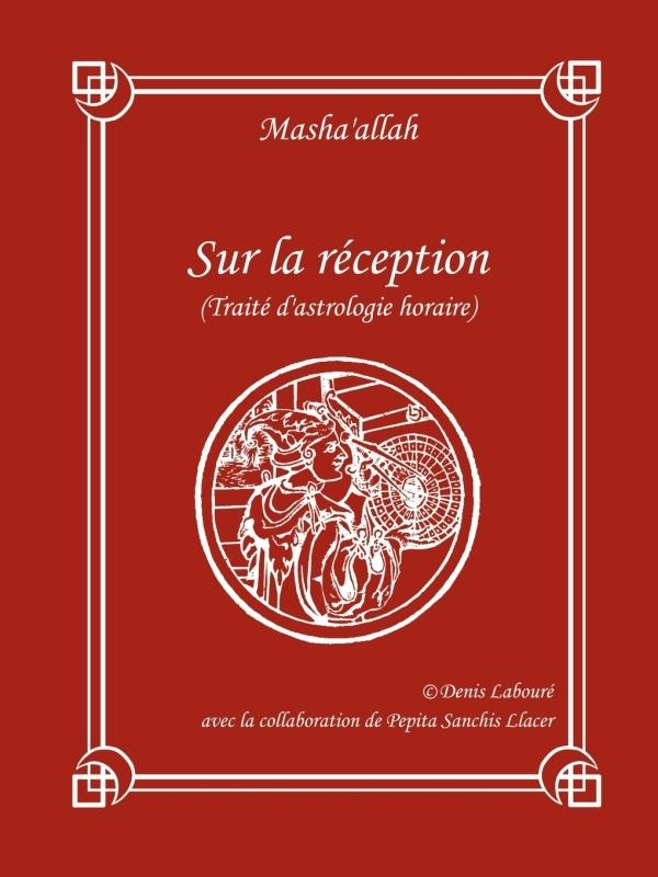 SUR LA RECEPTION (TRAITE D'ASTROLOGIE HORAIRE)