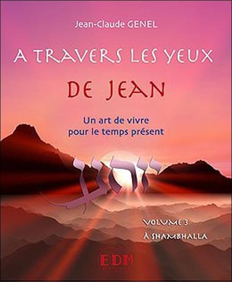 A TRAVERS LES YEUX DE JEAN - VOL.3 : A SHAMBHALLA - LIVRE + CD