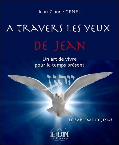 A TRAVERS LES YEUX DE JEAN - VOL.6 : LE BAPTEME DE JESUS - LIVRE + CD