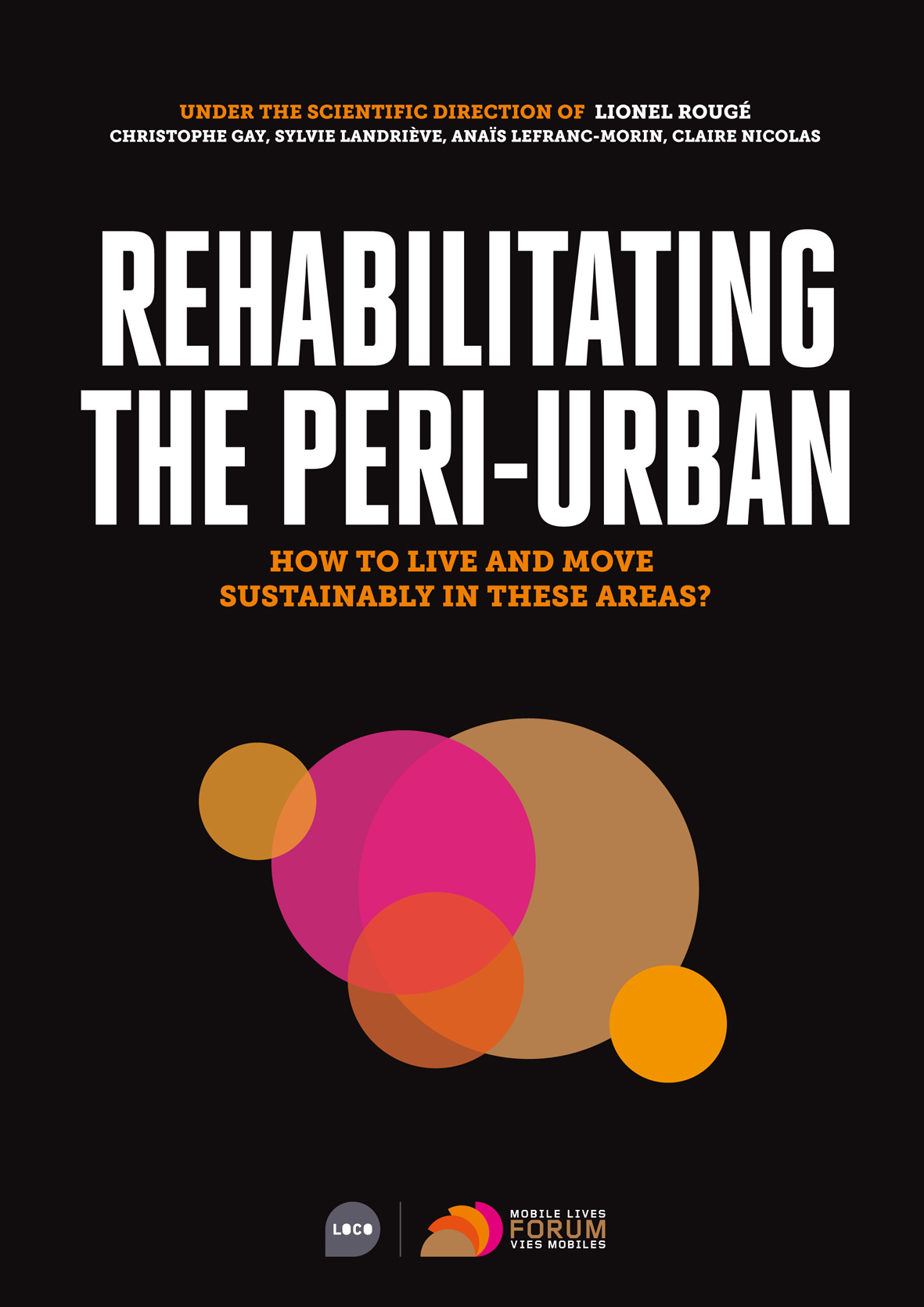 REHABILITING THE PERI-URBAN - HOW TO LIVE AND MOVE SUSTAINABLY IN THESE AREAS?