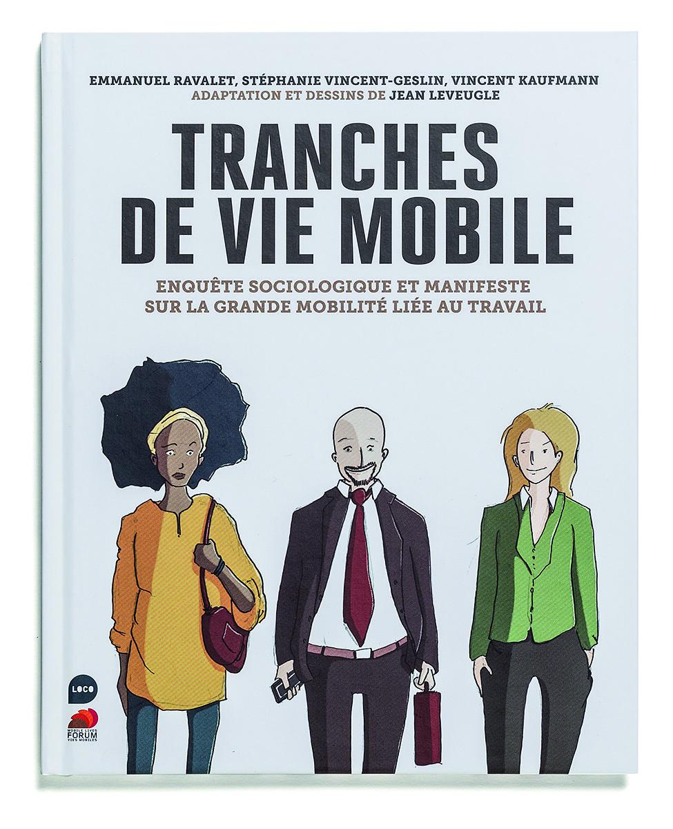TRANCHES DE VIE MOBILE - ENQUETE SOCIOLOGIQUE SUR LA GRANDE MOBILITE LIEE AU TRAVAIL
