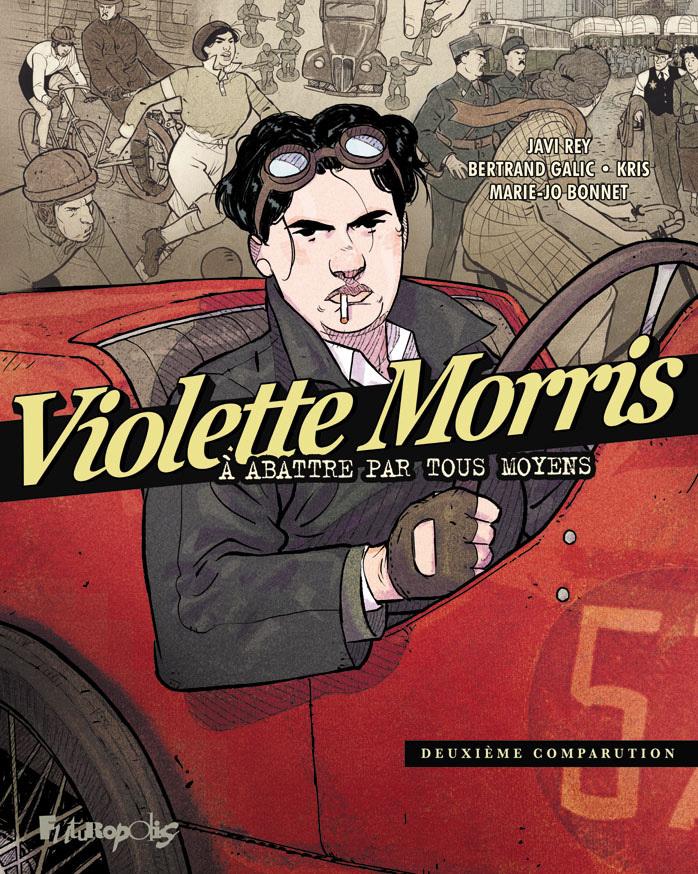 VIOLETTE MORRIS (TOME 2-DEUXIEME COMPARUTION) - A ABATTRE PAR TOUS MOYENS