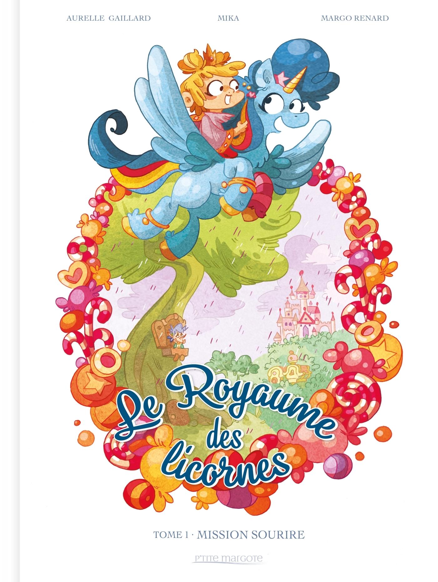 LE ROYAUME DES LICORNES T01 - MISSION SOURIRE