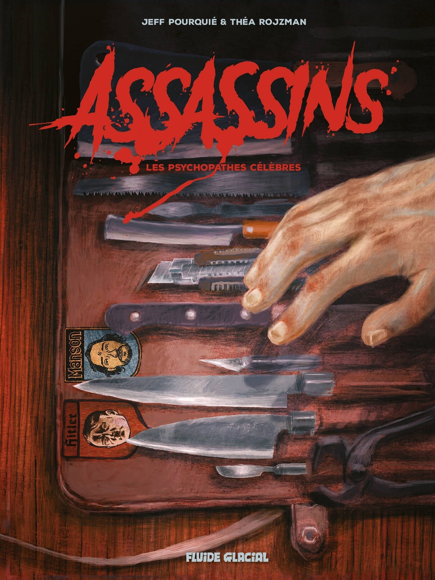 ASSASSINS - LES PSYCHOPATHES CELEBRES