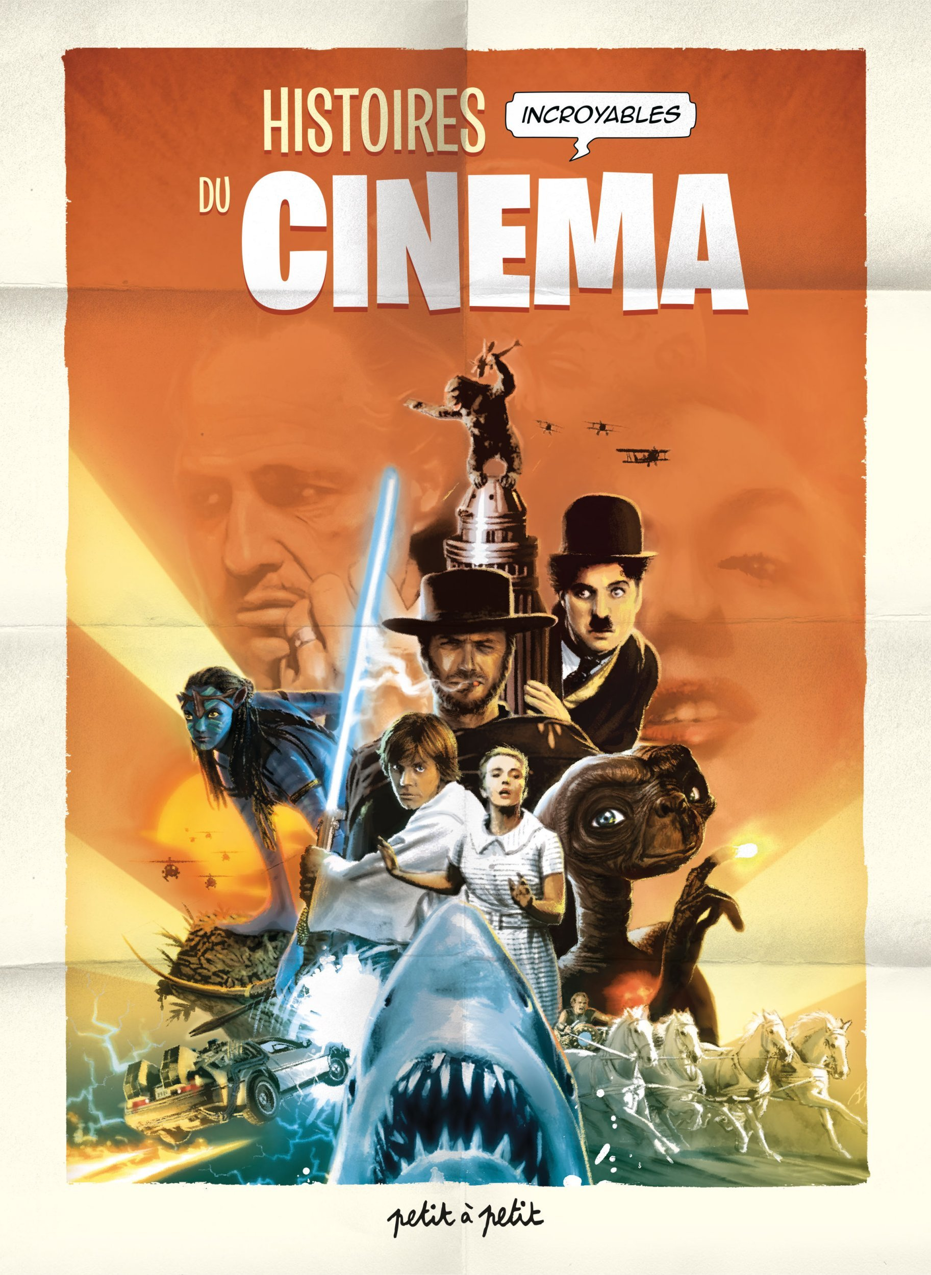 HIST. INCROYABLE CINEMA - T01 - HISTOIRES INCROYABLES DU CINEMA