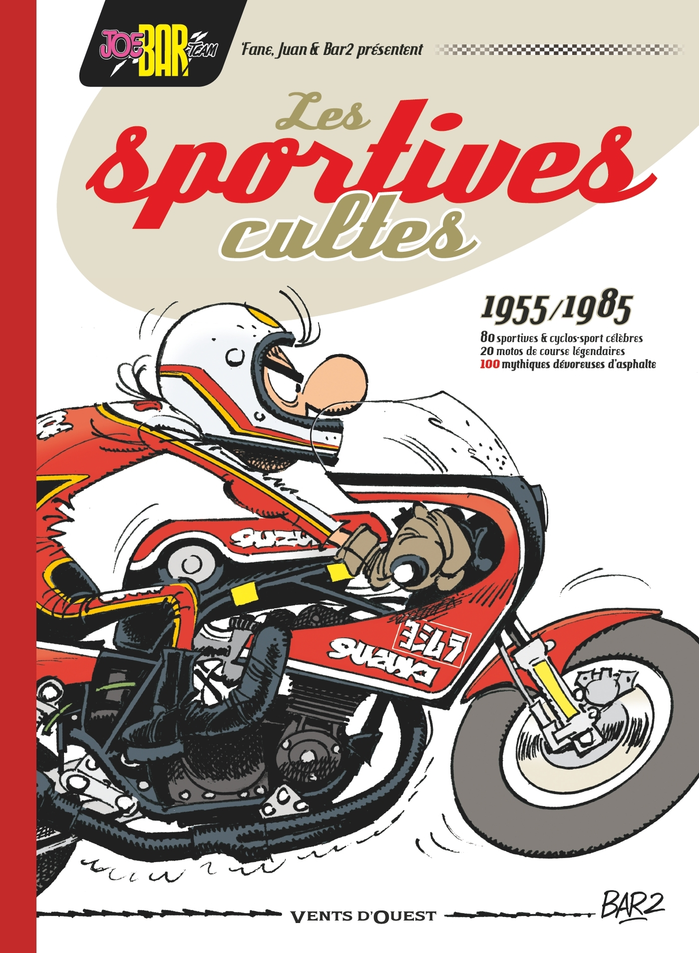 JOE BAR TEAM PRESENTE LES SPORTIVES CULTES (1955/1985) - NE - 100 MYTHIQUES DEVOREUSES D'ASPHALTE