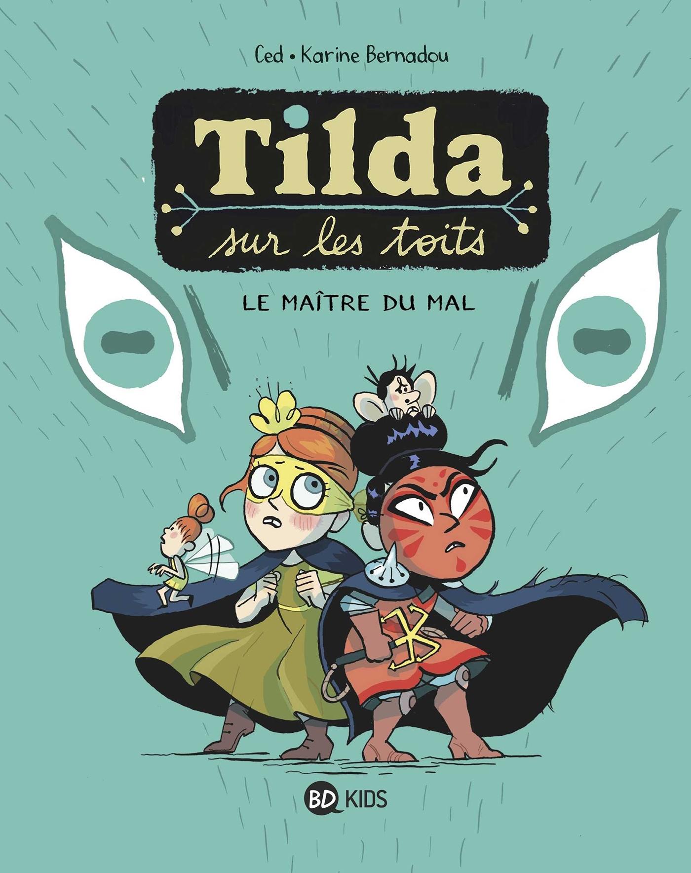 TILDA SUR LES TOITS, TOME 02 - LE MAITRE DU MAL