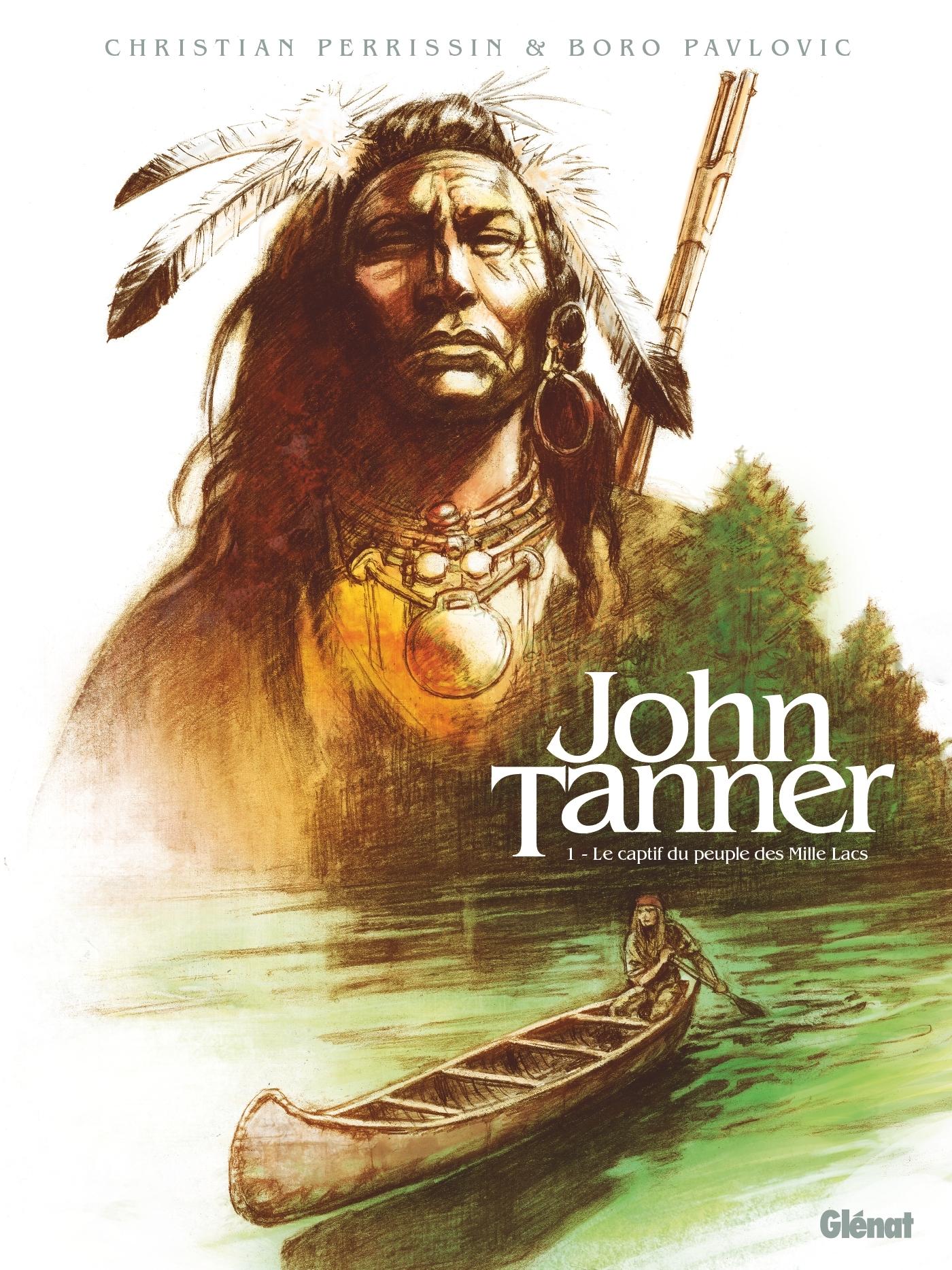 JOHN TANNER - TOME 01 - LE CAPTIF DU PEUPLE DES MILLE LACS