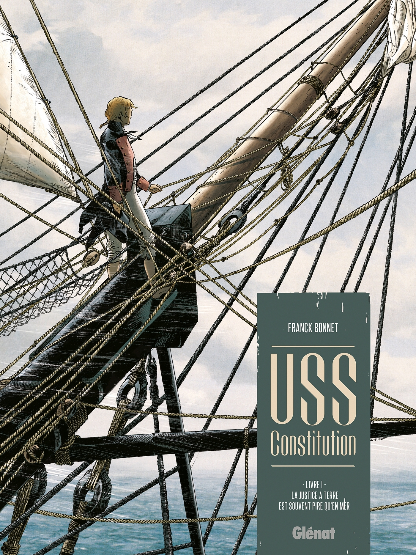 USS CONSTITUTION - TOME 01 - LA JUSTICE A TERRE EST SOUVENT PIRE QU'EN MER