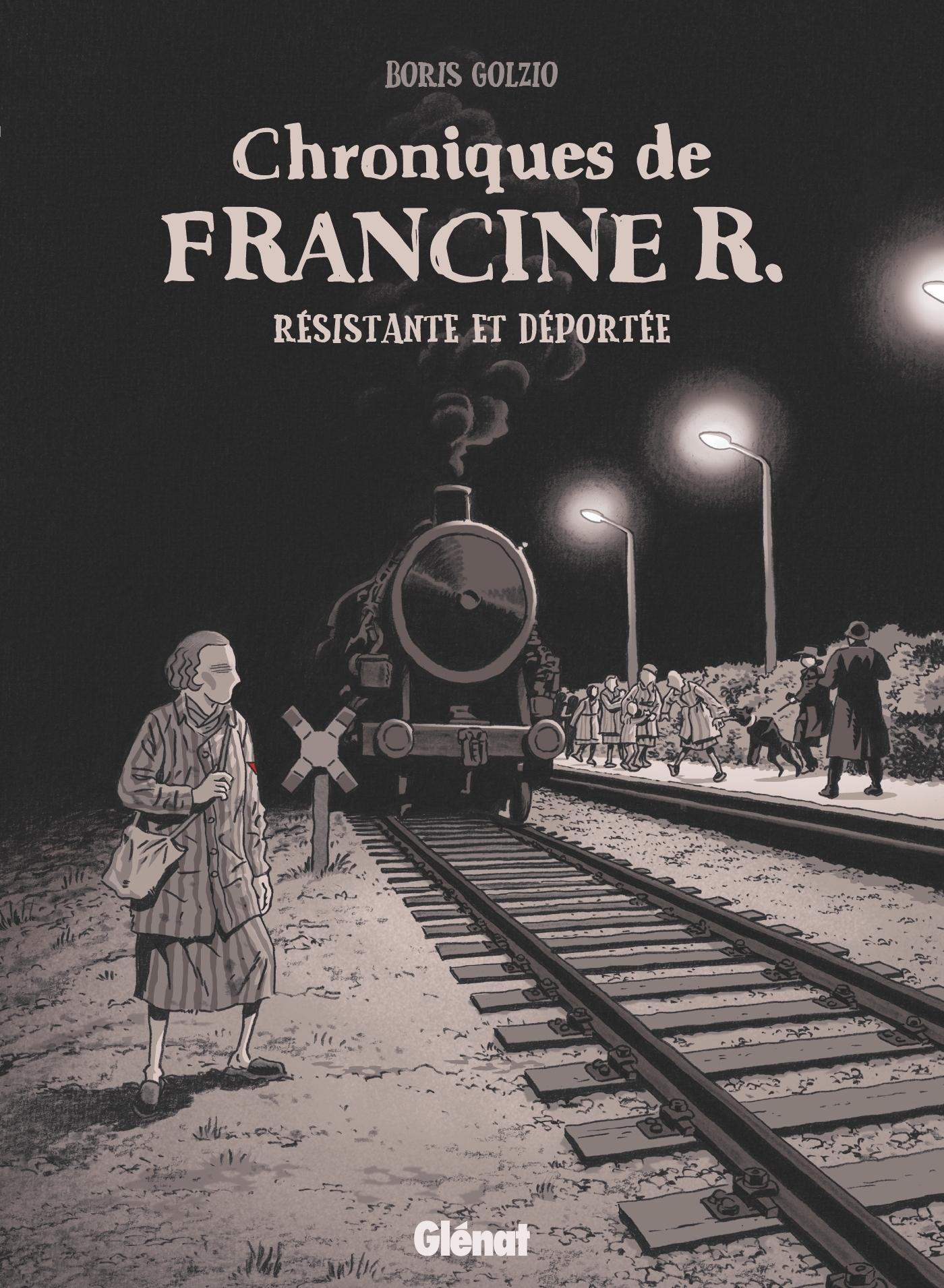 CHRONIQUES DE FRANCINE R., RESISTANTE ET DEPORTEE - AVRIL 44 - AVRIL 45