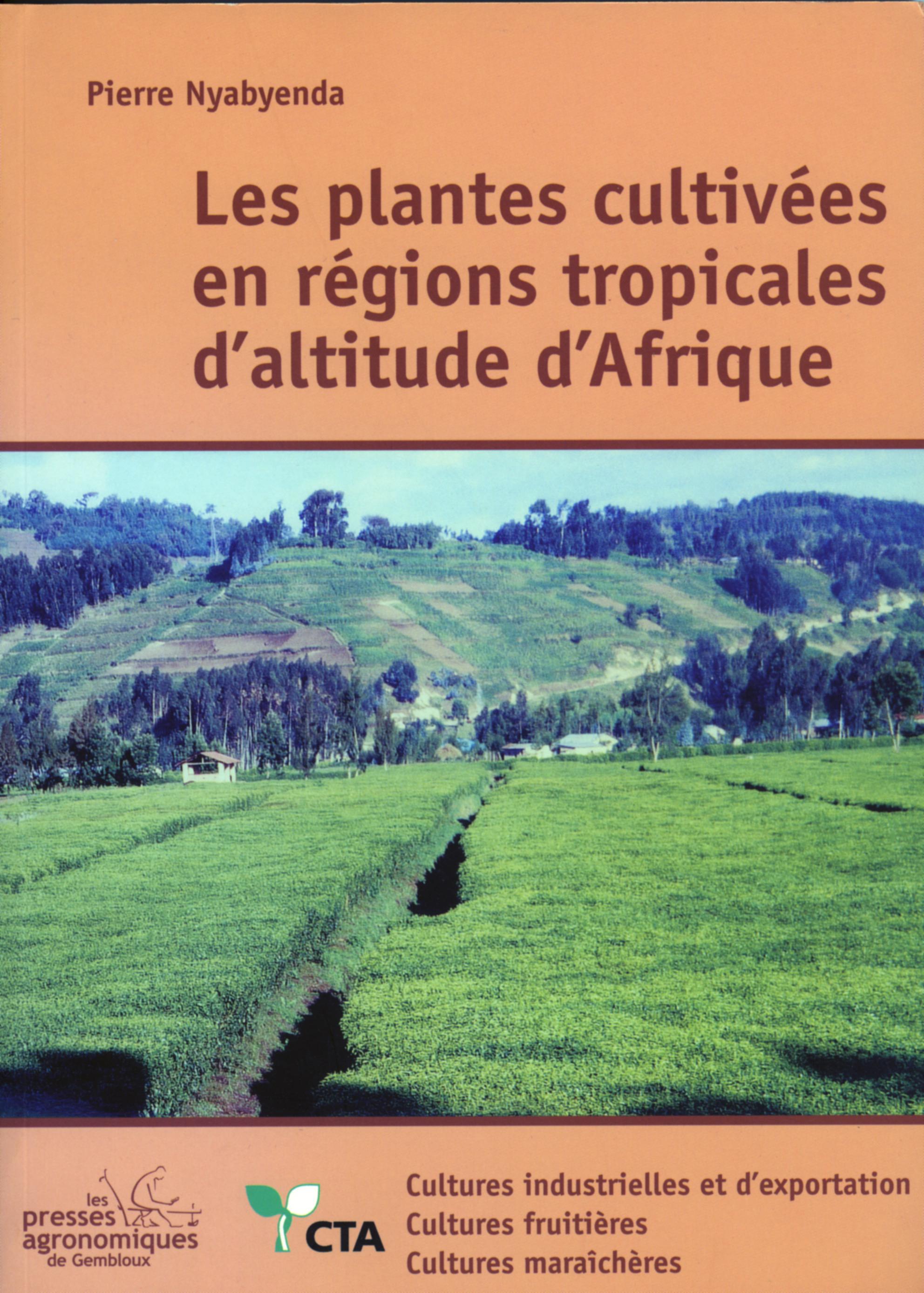 LES PLANTES CULTIVEES EN REGIONS TROPICALES D'ALTITUDE D'AFRIQUE, TOME 2 CULTURES INDUSTRIELLES ET D