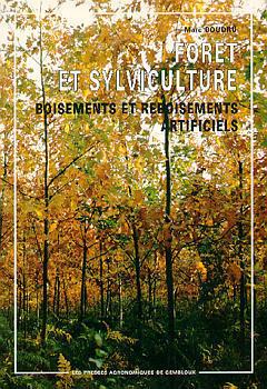 FORET ET SYLVICULTURE VOLUME 3 : BOISEMENTS ET REBOISEMENTS ARTIFICIELS