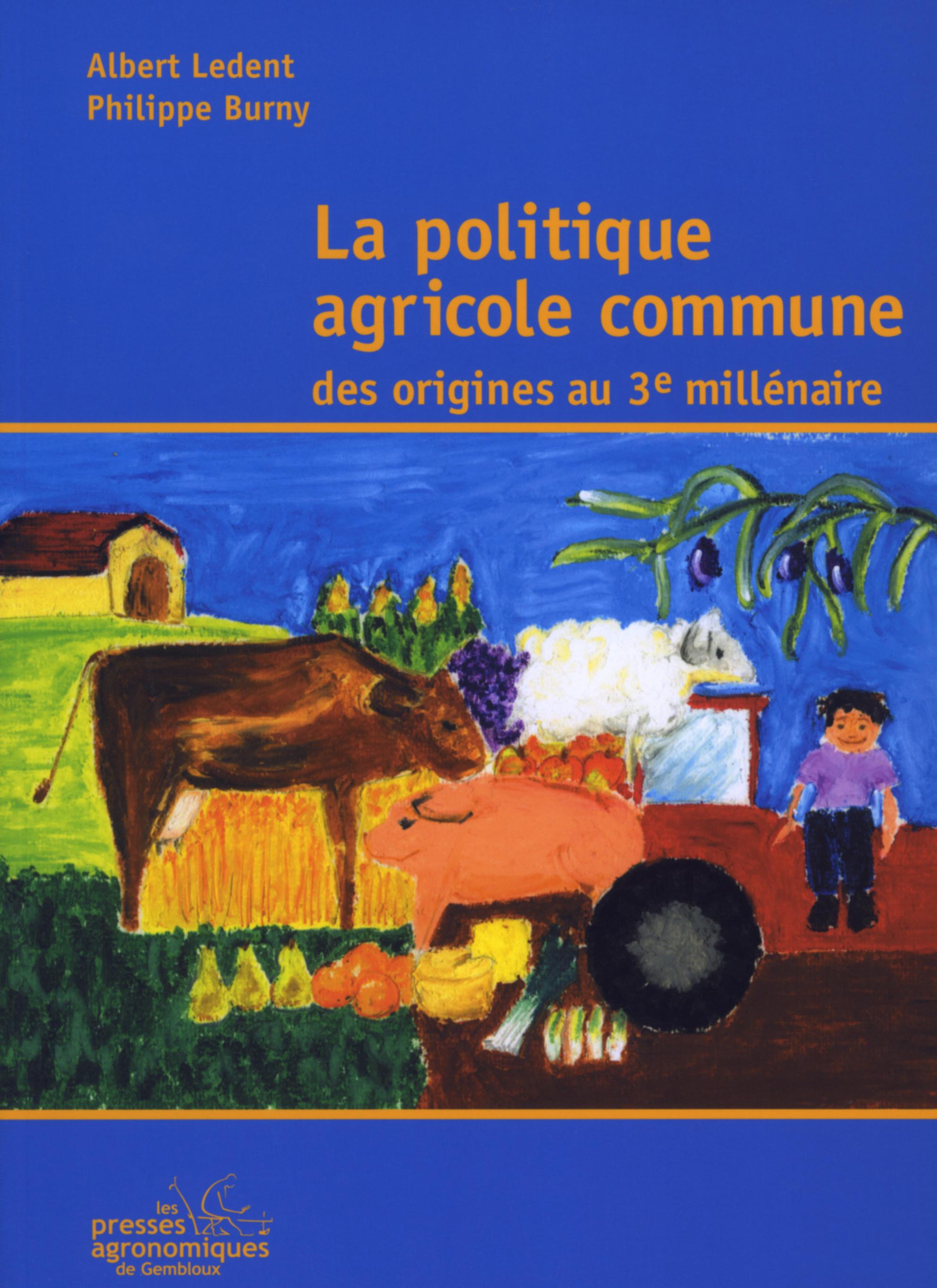 LA POLITIQUE AGRICOLE COMMUNE, DES ORIGINES AU TROISIEME MILLENAIRE