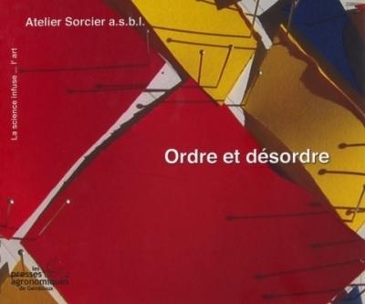 ORDRE ET DESORDRE COLLECTION LA SCIENCEINFUSE L'ART