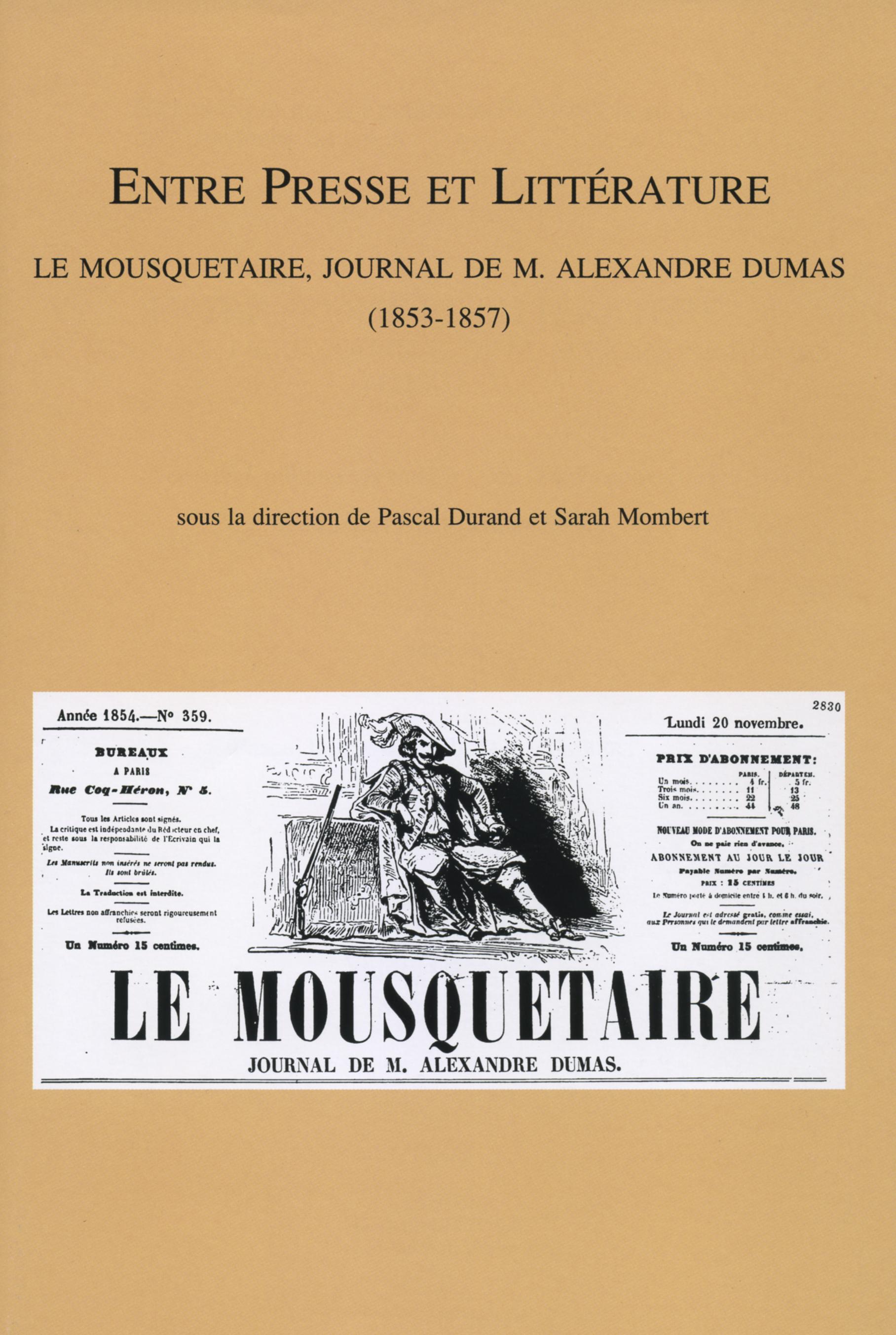 ENTRE PRESSE ET LITTERATURE. LE MOUSQUETAIRE JOURNAL DE M. ALEXANDRE DUMAS (1853-1857).