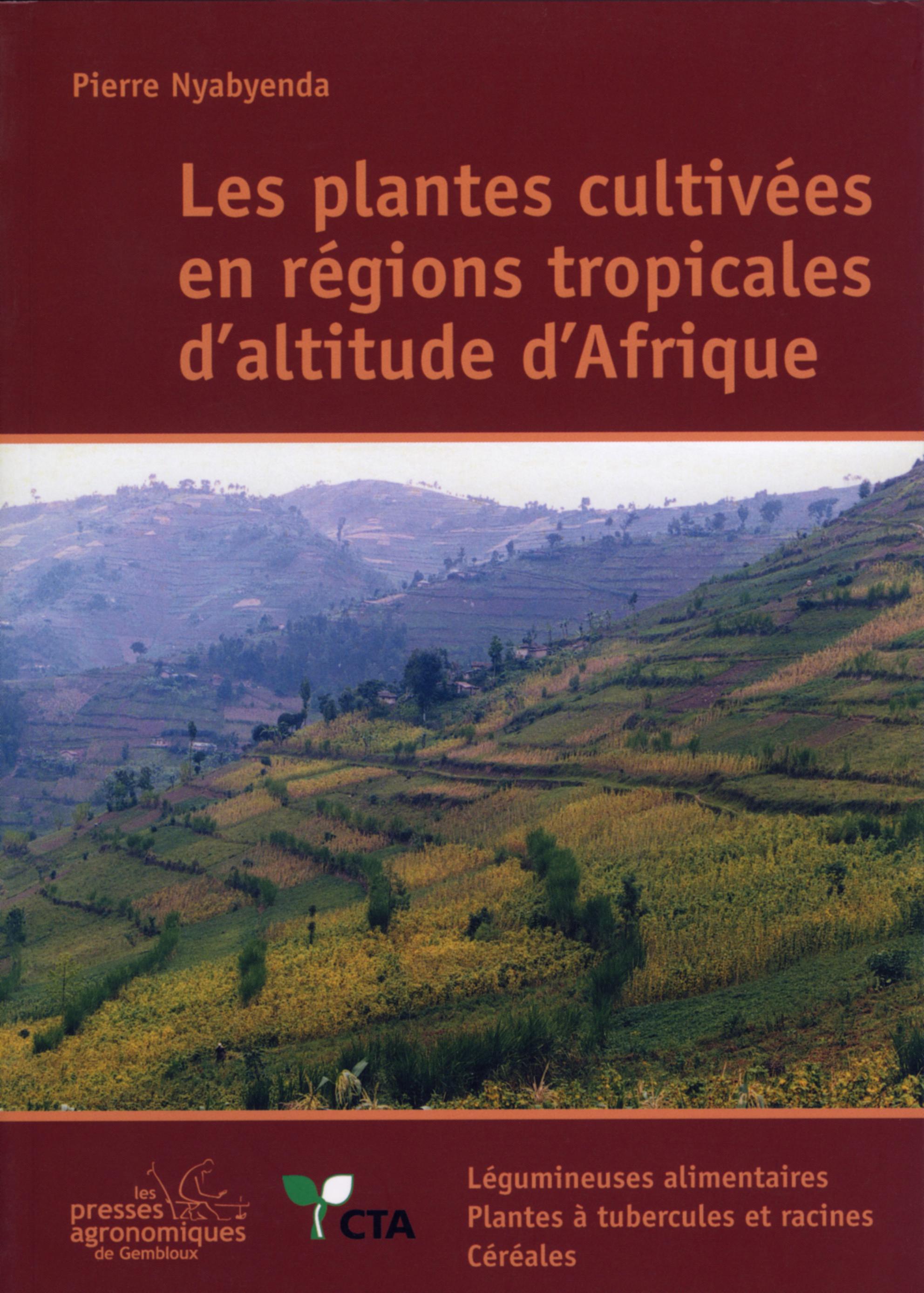 PLANTES CULTIVEES EN REGIONS TROPICALES D'ALTITUDE D'AFRIQUE, TOME 1 : LEGUMINEUSES ALIMENTAIRES/PLA