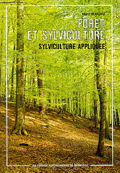 FORET ET SYLVICULTURE VOLUME 1 SYLVICULTURE APPLIQUEE