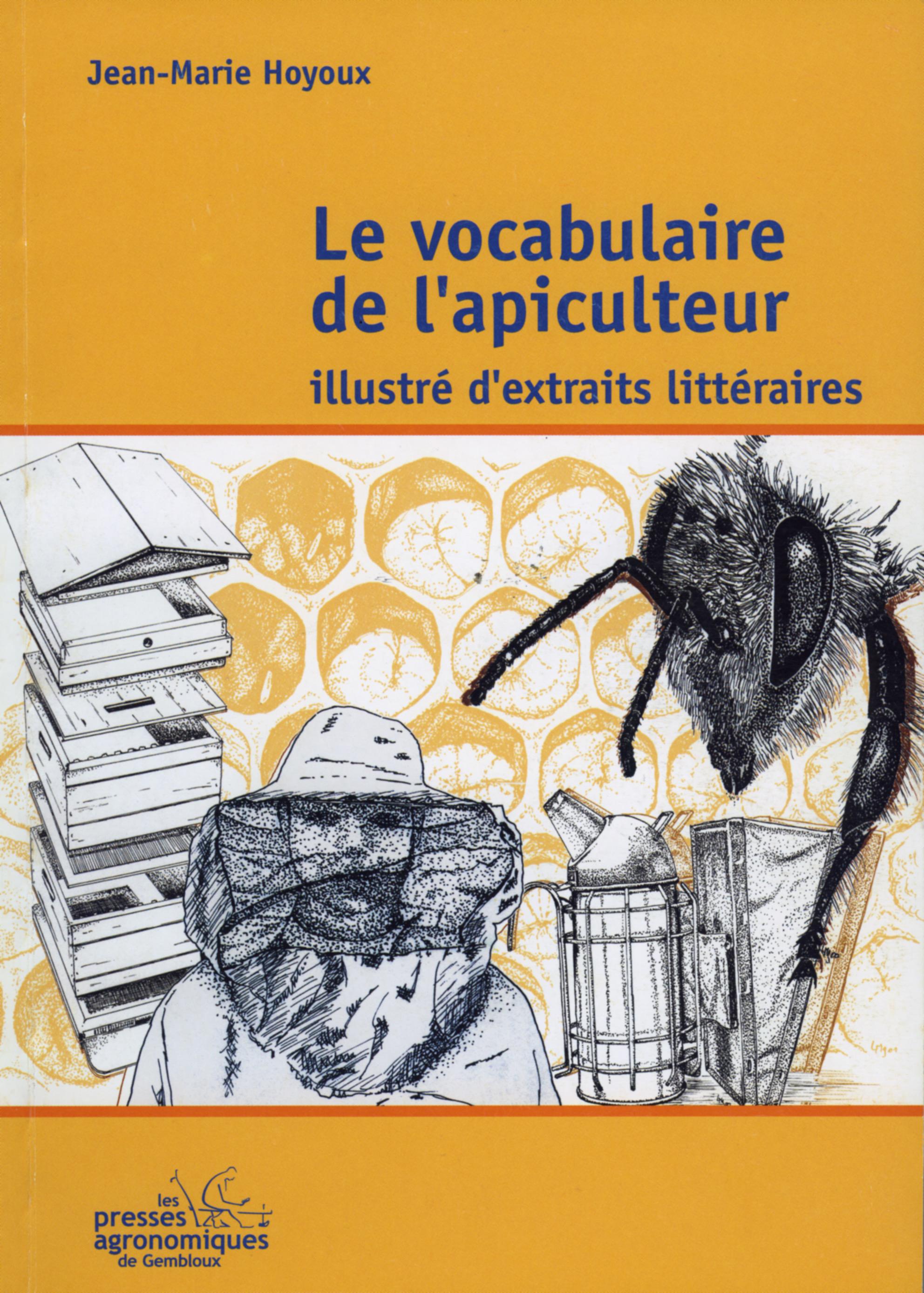 LE VOCABULAIRE DE L'APICULTEUR ILLUSTRED'EXTRAITS LITTERAIRES