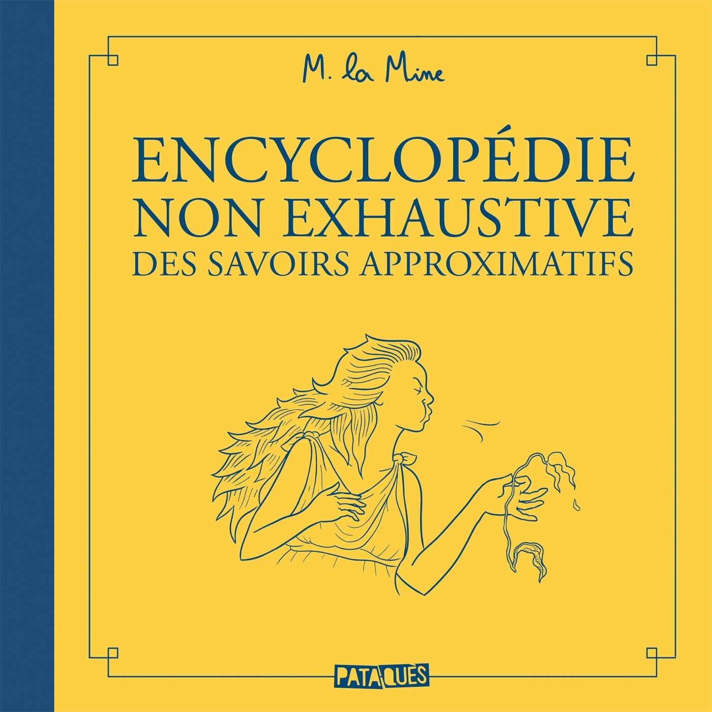 ENCYCLOPEDIE NON EXHAUSTIVES DES SAVOIRS APPROXIMATIFS