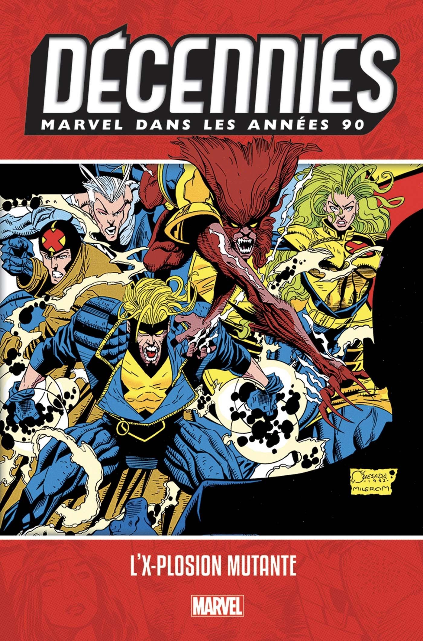 DECENNIES: MARVEL DANS LES ANNEES 90 - L'X-PLOSION MUTANTE