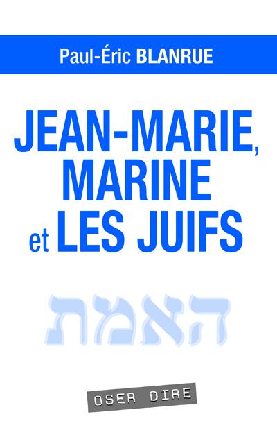 JEAN-MARIE, MARINE ET LES JUIFS