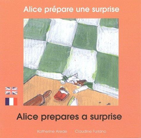 ALICE PREPARE UNE SURPRISE (FRANCAIS-ANGLAIS)