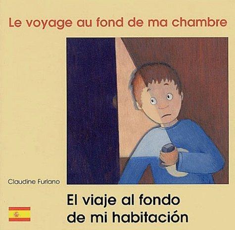 LE VOYAGE AU FOND DE MA CHAMBRE FRANCAIS ESPAGNOL