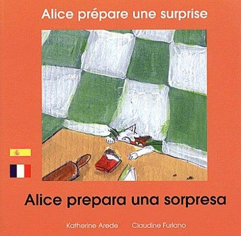 ALICE PREPARE UNE SURPRISE (FRANCAIS-ESPAGNOL)
