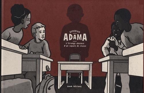ADAMA L'ETRANGE DISPARITION D'UN COPAIN DE CLASSE