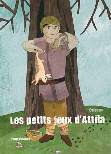 LES PETITS JEUX D'ATTILA