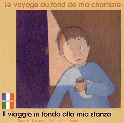 LE VOYAGE AU FOND DE MA CHAMBRE FRANCAIS ITALIEN