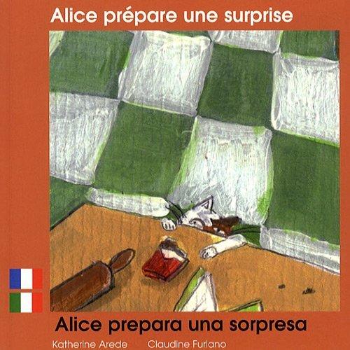 ALICE PREPARE UNE SURPRISE (FRANCAIS-ITALIEN)
