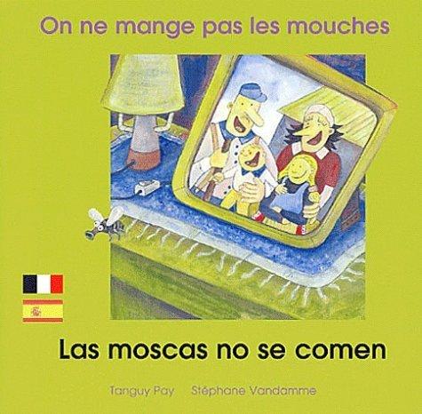 ON NE MANGE PAS LES MOUCHES FRANCAIS ESPAGNOL