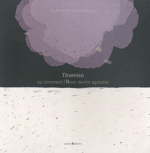 TIRAMISU OU COMMENT L'HIVER DEVINT AGREABLE