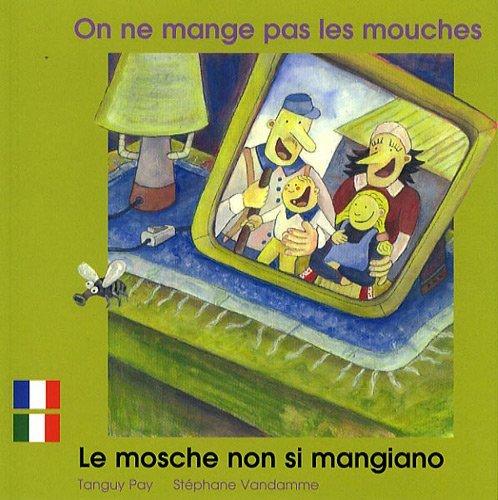 ON NE MANGE PAS LES MOUCHES FRANCAIS ITALIEN