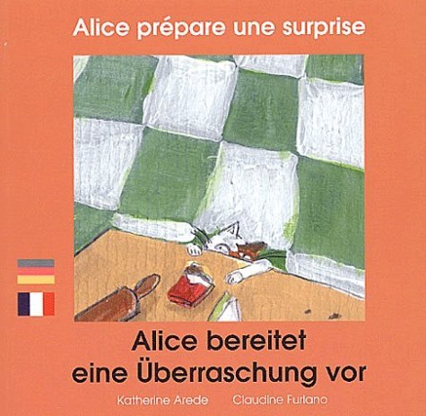 ALICE PREPARE UNE SURPRISE (FRANCAIS-ALLEMAND)