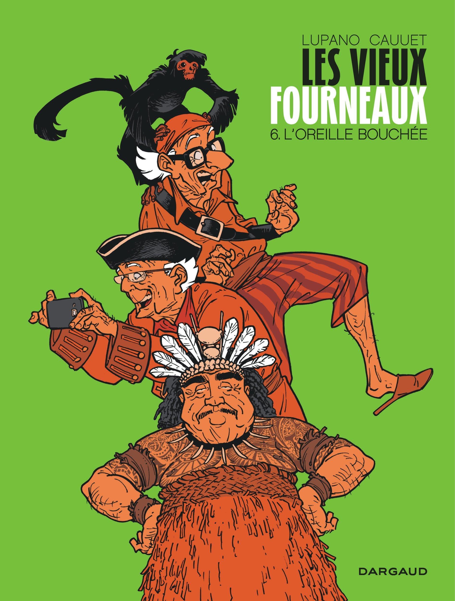 LES VIEUX FOURNEAUX - TOME 6 - L'OREILLE BOUCHEE