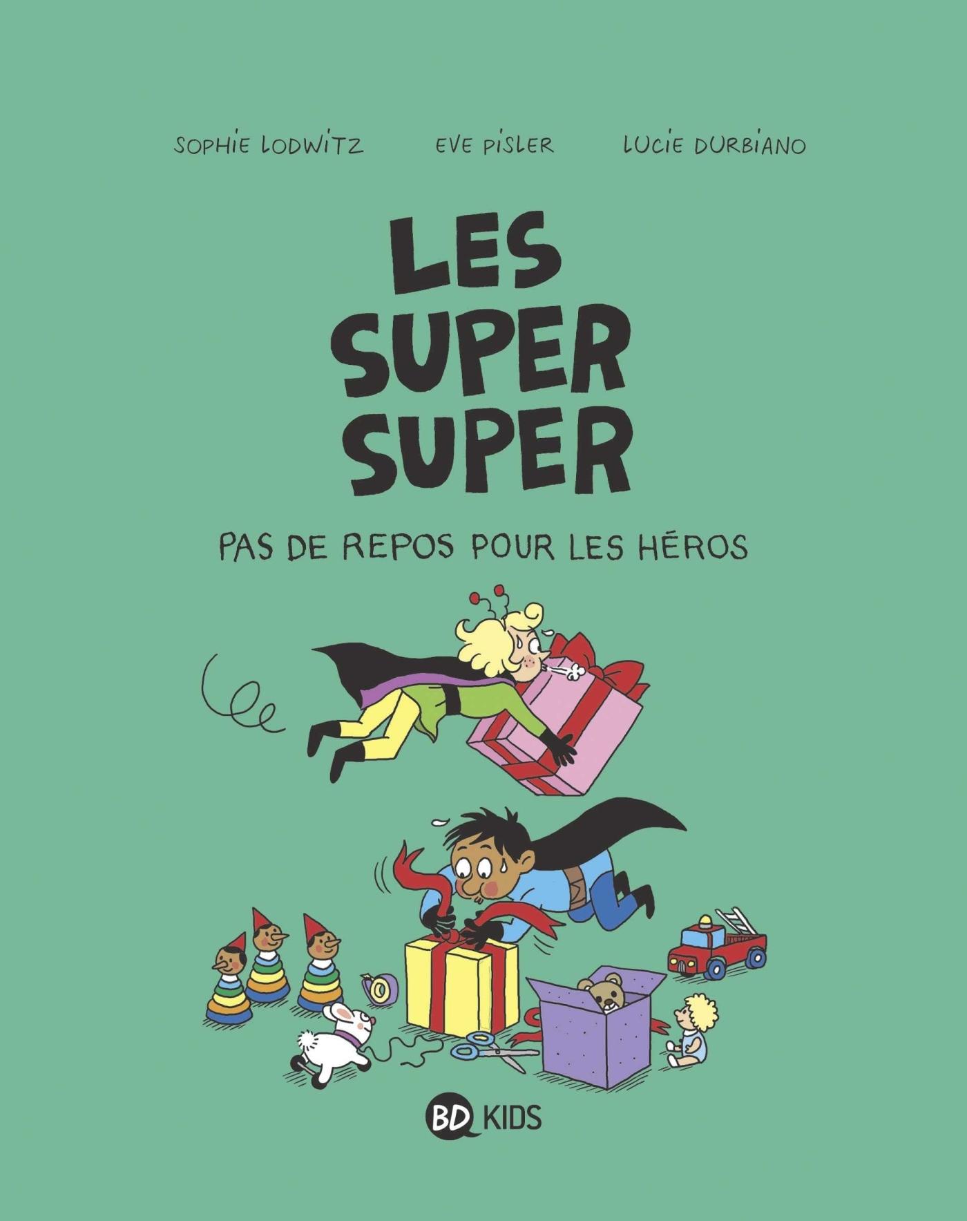 LES SUPER SUPER, TOME 06 - PAS DE REPOS POUR LES HEROS