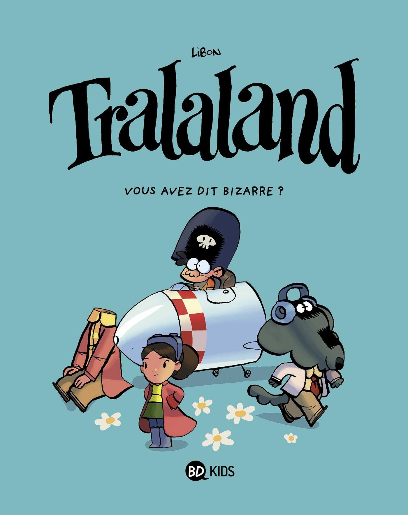 TRALALAND, TOME 04 - VOUS AVEZ DIT BIZARRE ?