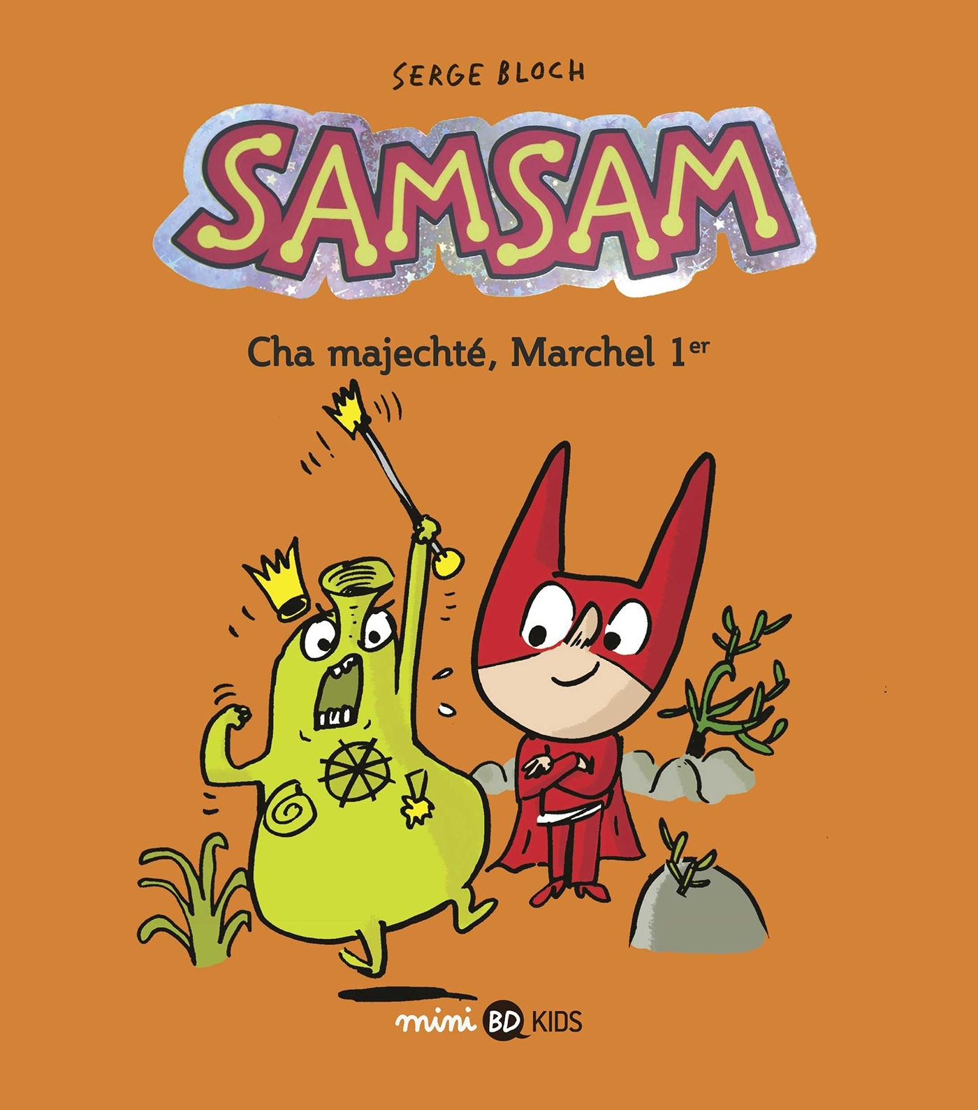 SAMSAM, TOME 05 - CHA MAJECHTE, MARCHEL 1ER
