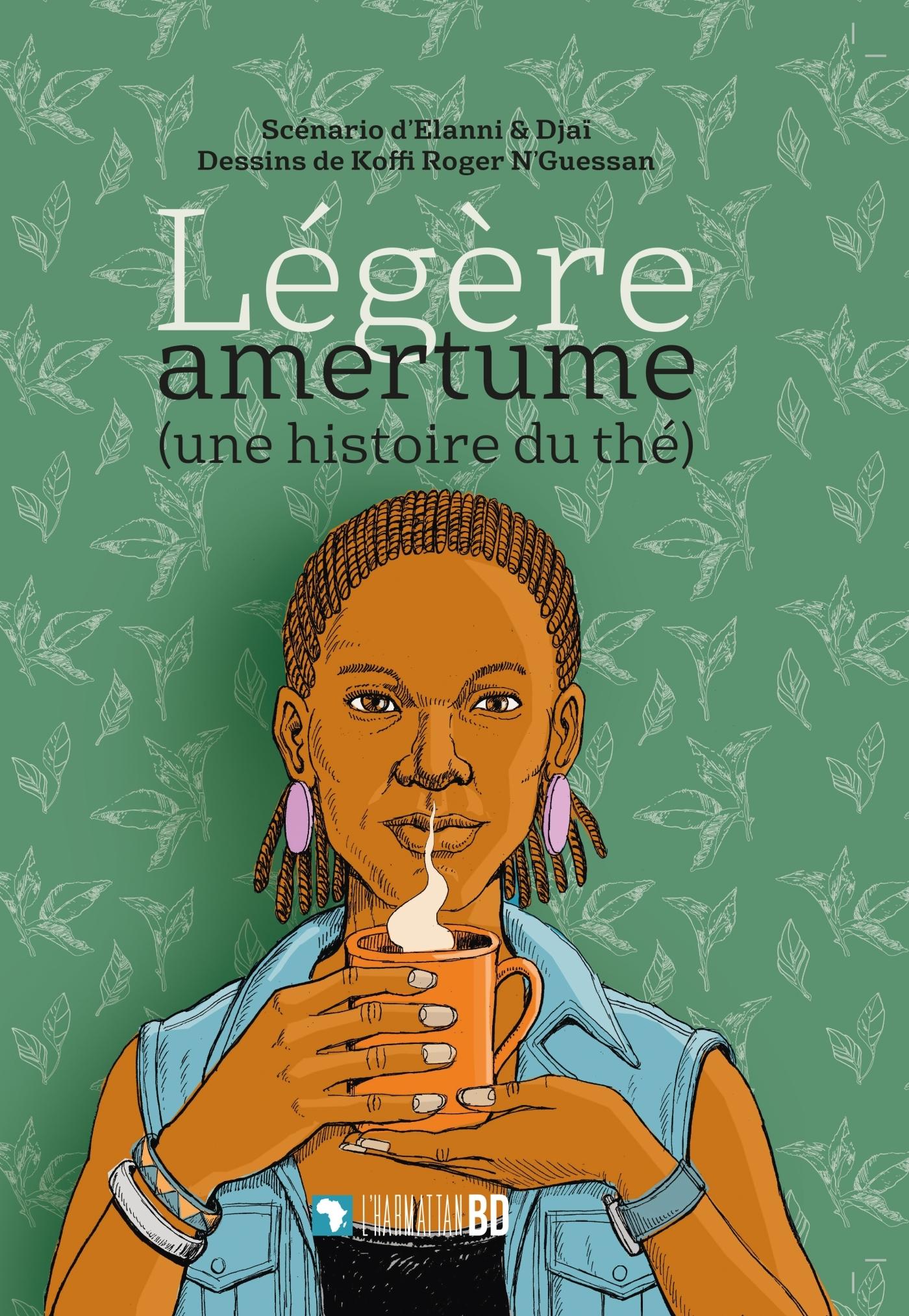 LEGERE AMERTUME - UNE HISTOIRE DU THE