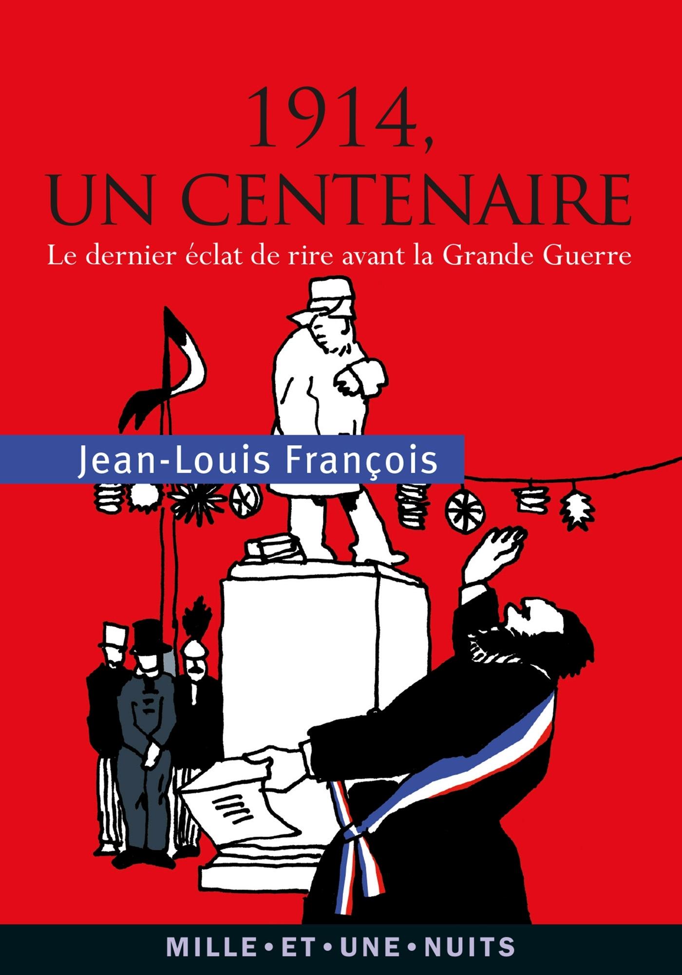 1914, UN CENTENAIRE - LE DERNIER ECLAT DE RIRE AVANT LA GRANDE GUERRE