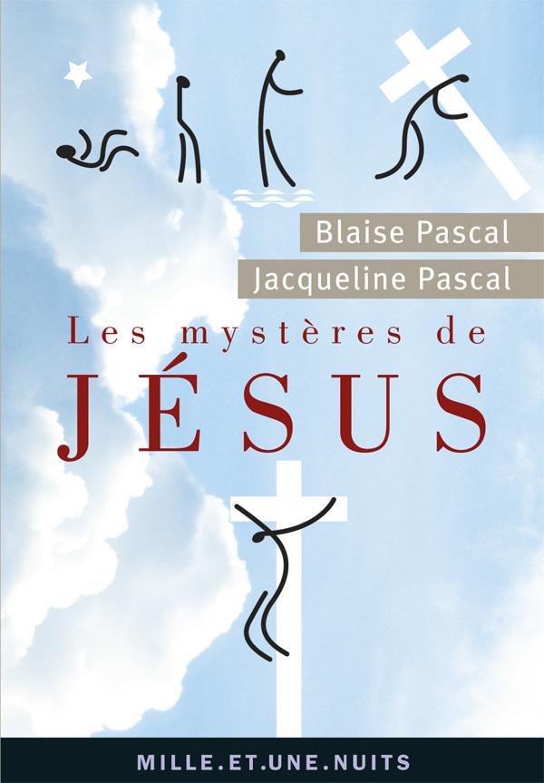LES MYSTERES DE JESUS - RECUEIL PASCALIEN