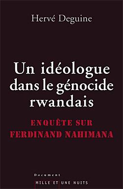 UN IDEOLOGUE DANS LE GENOCIDE RWANDAIS - ENQUETE SUR FERDINAND NAHIMANA