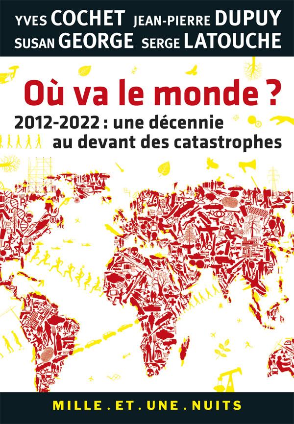 OU VA LE MONDE ? - 2012-2022 : UNE DECENNIE AU DEVANT DES CATASTROPHES