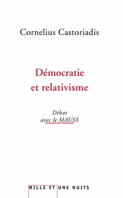 DEMOCRATIE ET RELATIVISME - ENTRETIENS AVEC LE MAUSS