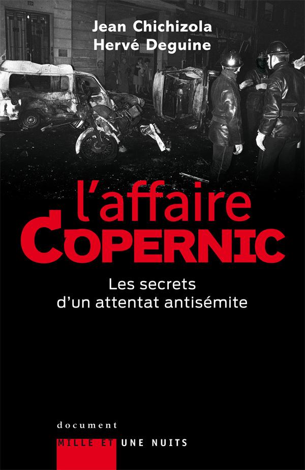 L'AFFAIRE COPERNIC. LES SECRETS D'UN ATTENTAT ANTISEMITE