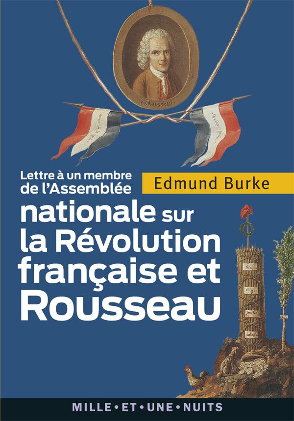 LETTRE A UN MEMBRE DE L'ASSEMBLEE NATIONALE - SUR LA REVOLUTION FRANCAISE ET ROUSSEAU