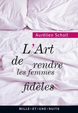 L'ART DE RENDRE LES FEMMES FIDELES